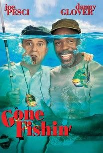 Gone Fishin' (1997) - Rotten Tomatoes