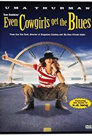 Even Cowgirls Get the Blues (1993) - IMDb